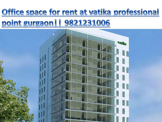 commercial office space for rent at vatika professional point gurgaon