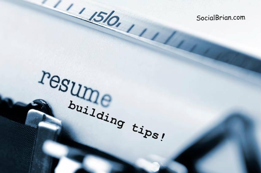 Resume Building Tips Socialbrian