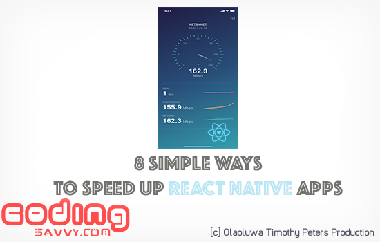 8 Simple Ways to Speed up React Native Apps to Make it Faster