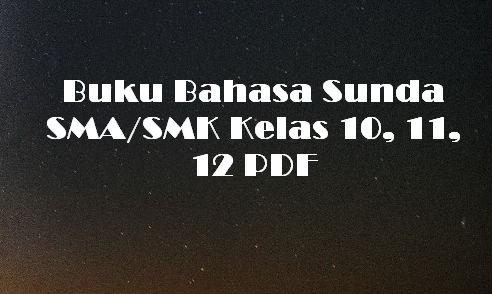 Buku Bahasa Sunda SMA/SMK Kelas 10, 11, 12 PDF