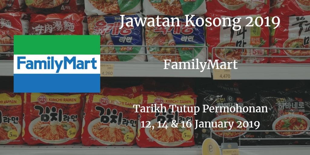 Jawatan Kosong FAMILYMART 12, 14 & 16 January 2019