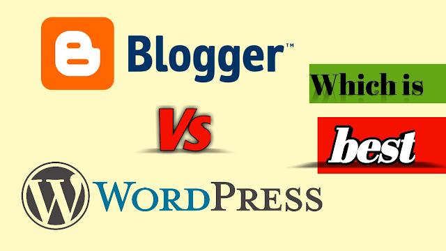 Blogger vs Wordpress | Which is best | bloggger | wordpress com | www blogger com