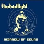 "THE BAD LIGHT ""Marrow of sound"" MCD. 2012"