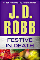 Festive in Death by JD Robb is not your typical Christmas tale but hey, it takes place at Christmas time so it totally counts!