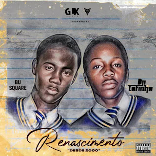 Dji Tafinha x Bu Square - Renascimento (Album) [DOWNLOAD]