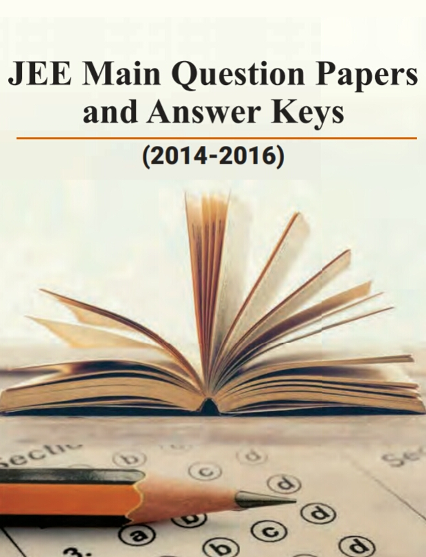 JEE MAIN PREVIOUS YEARS QUESTION PAPERS AND ANSWER BOOKLET