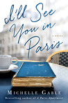 http://silversolara.blogspot.com/2016/02/ill-see-you-in-paris-by-michelle-gable.html