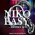 New Audio|Antonny M_Niko Easey|Listen/Download Now