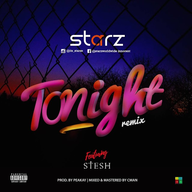 #MUSIC: STARZ ft STESH- TONIGHT (REMIX)