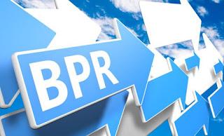 Pengertian BPR Dan BPI Dalam Proses Bisnis Terlengkap