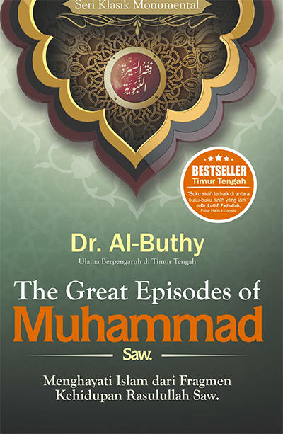 The Great Episodes Of Muhammad SAW  Penulis Dr The Great Episodes Of Muhammad SAW  Penulis Dr. Said Ramadhan Al-Buthy