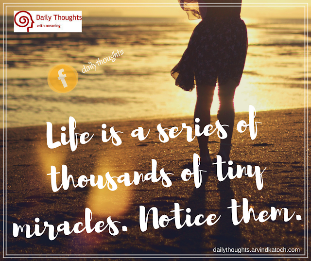 Life, miracles, series, daily thought, quote,