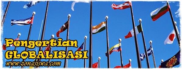 Pengertian Globalisasi | www.zonasiswa.com