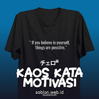 "Kaos Kata "" Life is like Adidas and Nike, ""Nothing is impossible"" so ""Just Do It""."