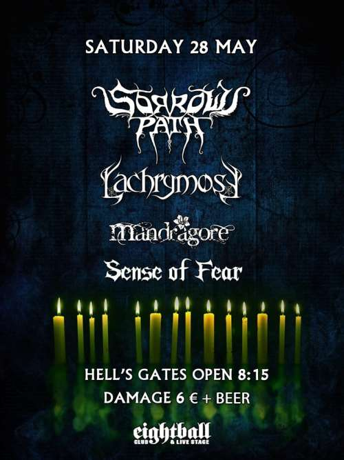 SORROWS PATH, LACHRYMOSE, MANDRAGORE, SENSE OF FEAR: Σάββατο 28 Μαΐου @ Eightball