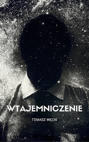 """""""Wtajemniczenie"""" – Tomasz Węcki"""