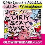 David Guetta & Afrojack - Dirty Sexy Money (feat. Charli XCX & French Montana) [GLOWINTHEDARK Remix] - Single Cover
