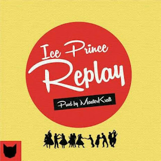 Lyrics: Ice Prince - Replay