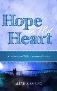 Hope in my Heart Collection by Alexis A. Goring