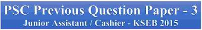 PSC Previous Question Paper - Junior Assistant / Cashier - KSEB 2015
