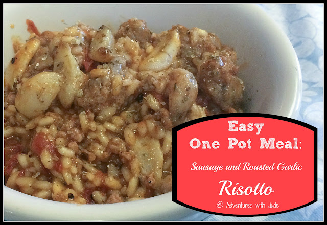 Easy One pot meal Sausage and Roasted Garlic Risotto