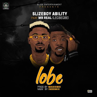 "New Song: Slizeboy Ability – ""Lobe"" ft. Mr. Real"