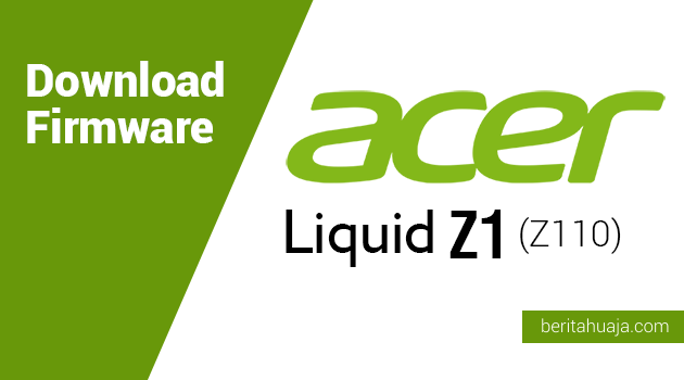 Download Firmware Acer Liquid Z1 (Z110)