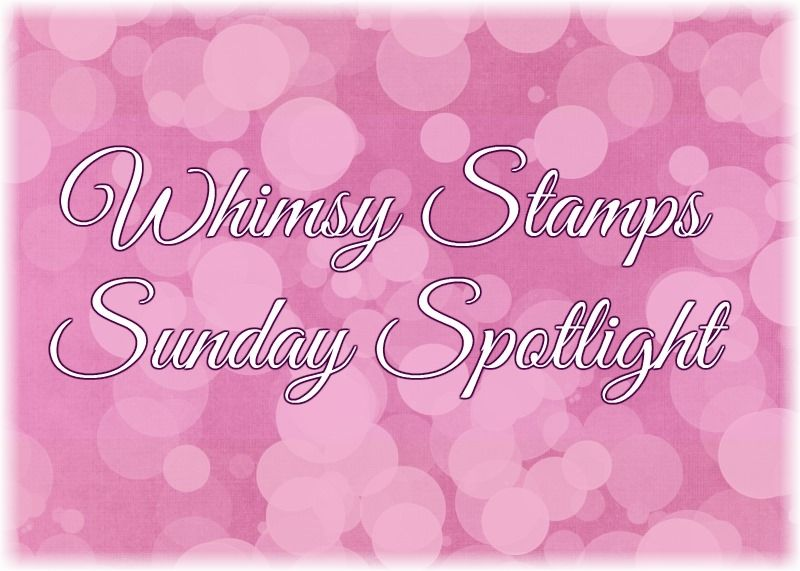 Sunday spotlight bij whimsy stamps facebook
