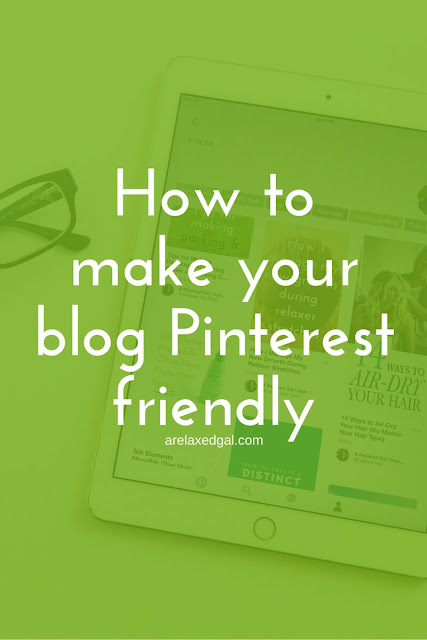 How to Make Your Blog Pinterest Friendly | @arelaxedgal