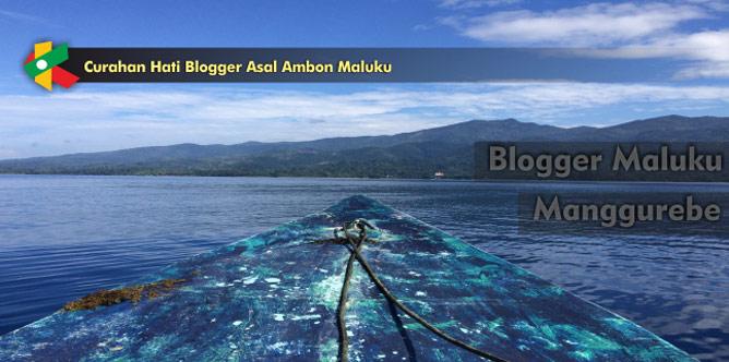 Curahan Hati Blogger Asal Ambon Maluku