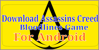 Assassins Creed Bloodlines Game Ko Android Phone Me Install Kaise Kare Highly Compressed CSO