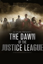 DC FILMS PRESENTS: DAWN OF THE JUSTICE LEAGUE