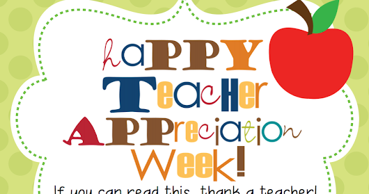 Teacher Appreciation Week Part 3