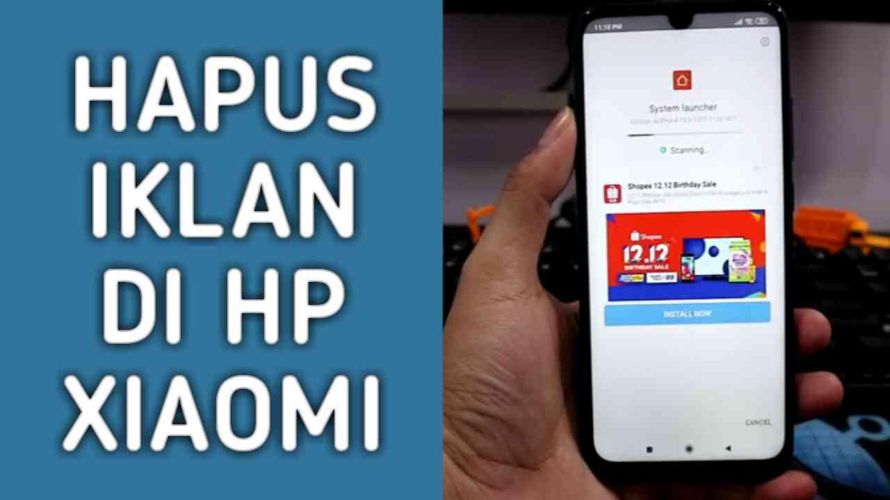 Inilah Cara Menghilangkan Iklan di Semua HP Xiaomi Sampai Bersih