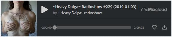 https://www.mixcloud.com/sotos-dalgas/heavy-dalga-radioshow-229-2019-01-03/