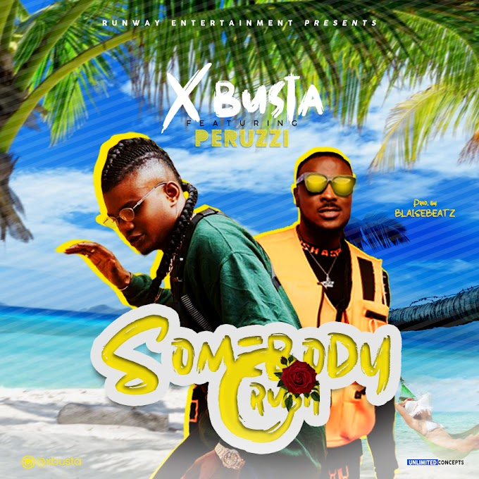 "DOWNLOAD MUSIC: Xbusta x Peruzzi – ""Somebody Crush"