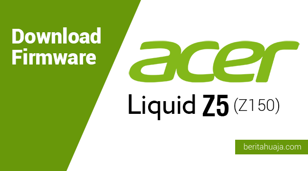 Download Firmware Acer Liquid Z5 (Z150)