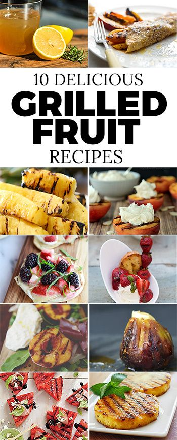 10 Delicious Grilled Fruit Recipes You'll Love