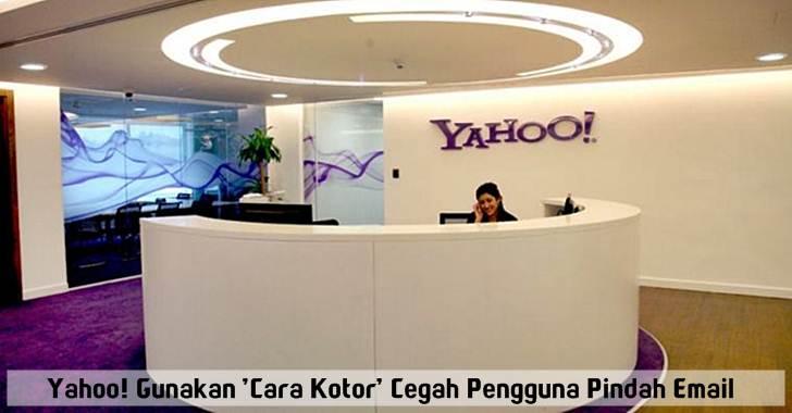 Yahoo! Gunakan 'Cara Kotor' Cegah Pengguna Pindah Email