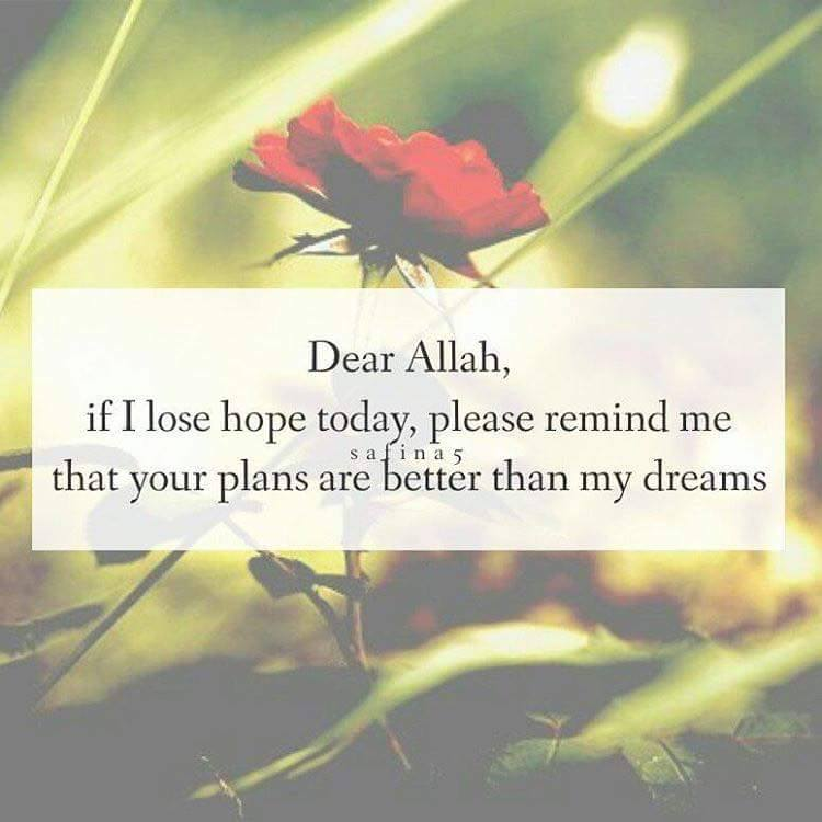 Dear Allah, if I lose hope today.......