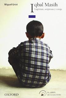 Iqbal Masih: Lágrimas, sorpresas y coraje de Miguel Griot [Oxford]