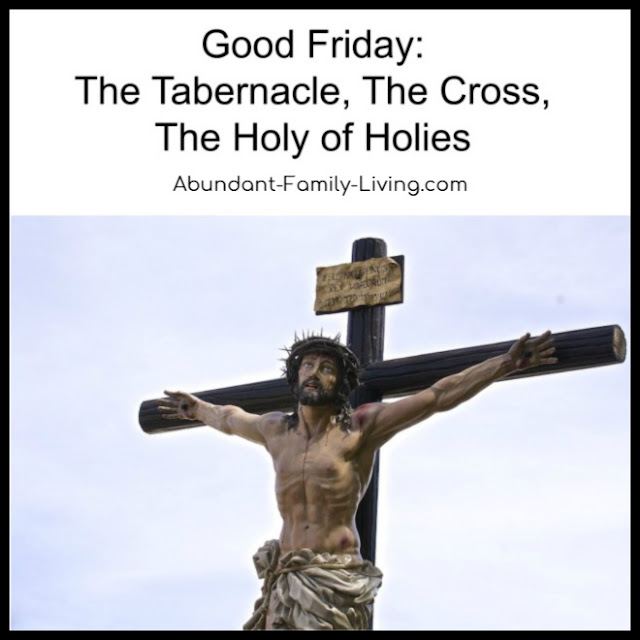 Good Friday: The Tabernacle, The Cross, The Holy of Holies