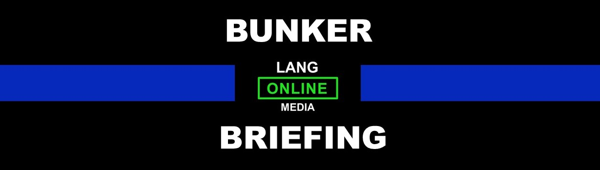 BUNKER BRIEFING