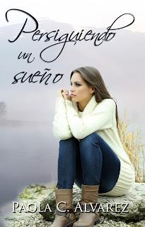 Persiguiendo un sueño_novela romántica_Apuntes literarios de Paola C. Álvarez