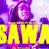 Audio:Dogo Sillah Ft Rs Family-Sawa:Download