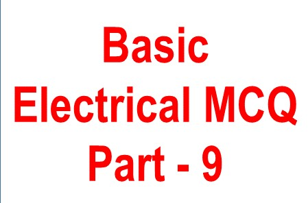 Basic Electrical objective question -9