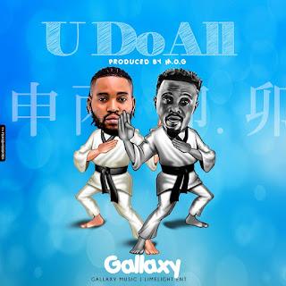 GALLAXY - U DO ALL ( Audio mp3. Produced by M.O.G)