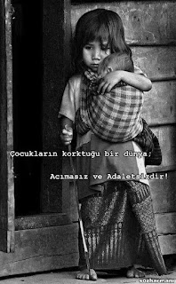 acımasızlık, adalet nedir, adil olmak, çocuk, çocukların dünyası, çocuklar masumdur, dünya, korku nedir, masumiyet, sözharmanı,