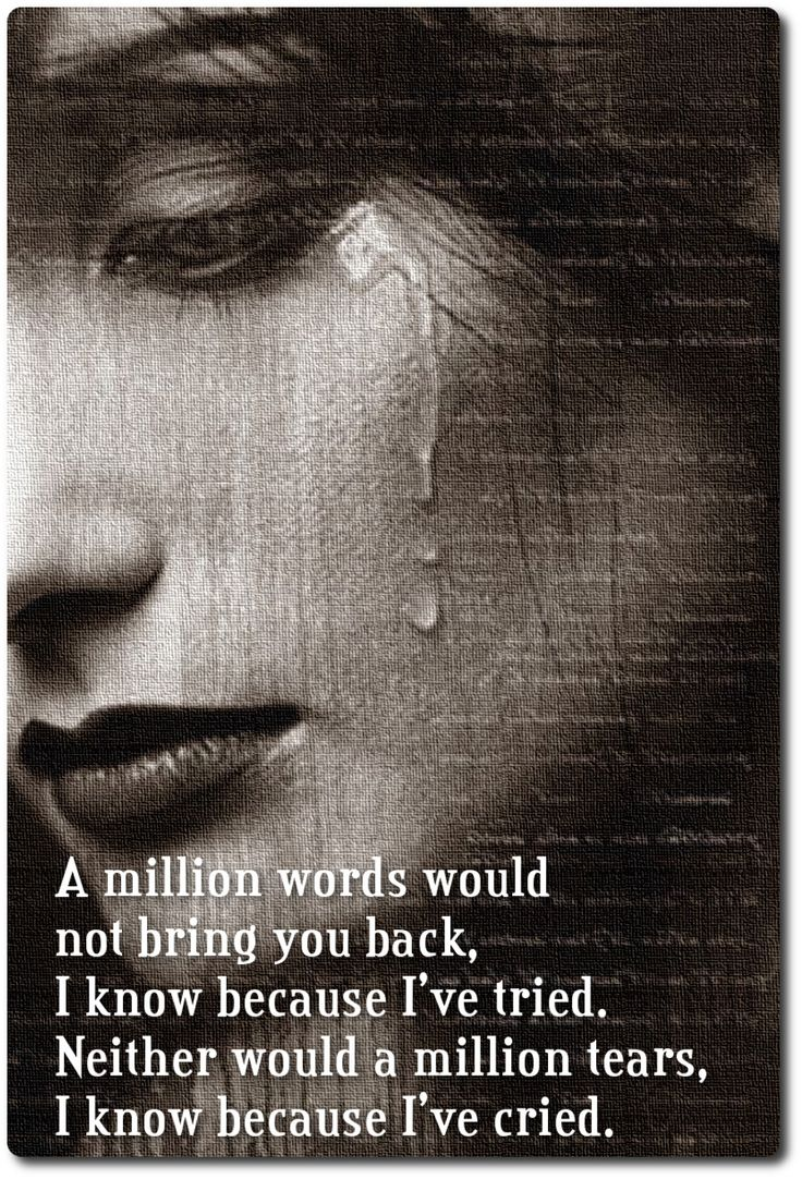 a million words would not bring you back - sad love quotes