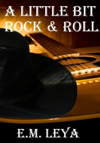 A Little Bit Rock & Roll, de E.M. Leya